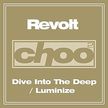 Dive Into The Deep & Luminize