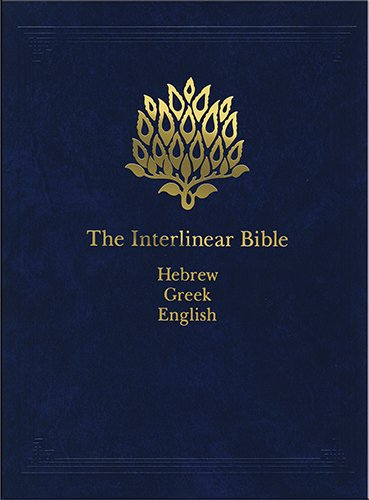 Compare Textbook Prices for The Interlinear Bible: Hebrew-Greek-English English, Hebrew and Greek Edition Multilingual, Reprint Edition ISBN 9781565639775 by Jay Patrick Green Sr.,Jay Patrick Green Sr.