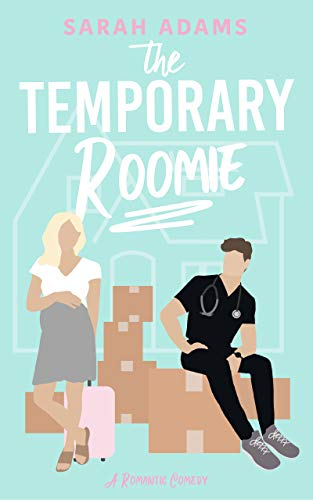 The Temporary Roomie: A Romantic Comedy (It Happened in Nashville Book 2) by [Sarah Adams]