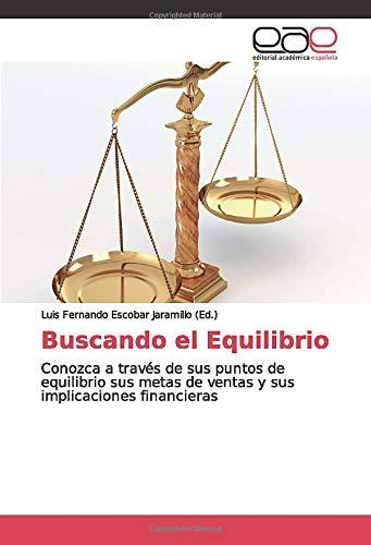 Buscando el Equilibrio: Conozca a través de sus puntos de equilibrio sus metas de ventas y sus implicaciones financieras