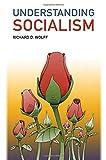 Understanding Socialism - Richard D. Wolff
