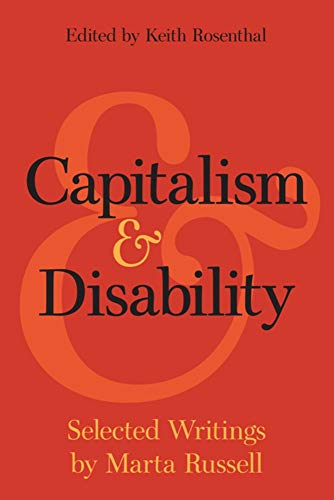 Compare Textbook Prices for Capitalism and Disability: Selected Writings by Marta Russell  ISBN 9781608466863 by Russell, Marta,Rosenthal, Keith