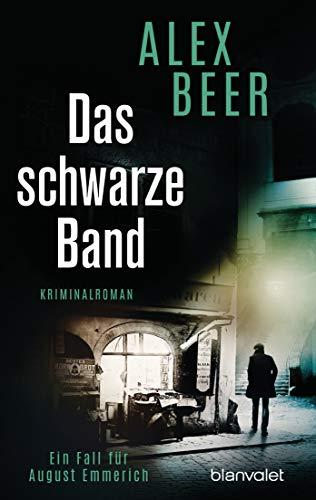 Das schwarze Band: Ein Fall für August Emmerich - Kriminalroman (Die Kriminalinspektor-Emmerich-Reihe 4)