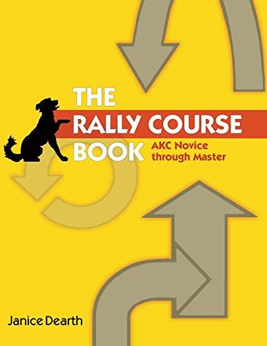 The Rally Course Book: AKC Novice Through Master
