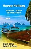 Happy Holigay: Sommer Sonne Sonnenschein