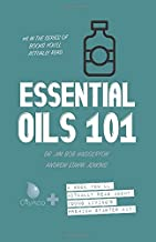 Essential Oils 101: A Book You'll Actually Read About Young Living's Premium Starter Kit (OilyApp+ Books You'll Actually Read)