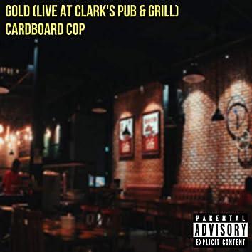 Gold (Live at Clark's Pub & Grill)