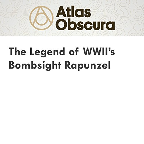The Legend of WWII's Bombsight Rapunzel audiobook cover art