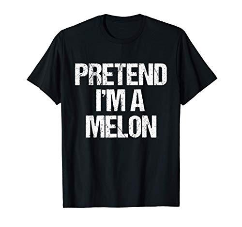 Finge que soy un disfraz de meln Camiseta
