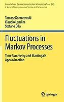 Fluctuations in Markov Processes: Time Symmetry and Martingale Approximation (Grundlehren der mathematischen Wissenschaften (345))