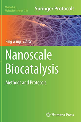 Nanoscale Biocatalysis: Methods and Protocols (Methods in Molecular Biology (743))