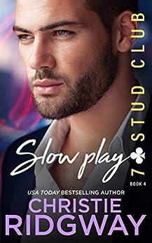 SLOW PLAY (7-Stud Club Book 4) by [Christie Ridgway]