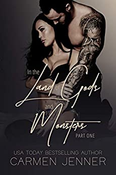 In the Land of Gods and Monsters, Part One (Gods & Monsters Book 1) by [Carmen Jenner, Be Designs, Lauren Clarke Editing]