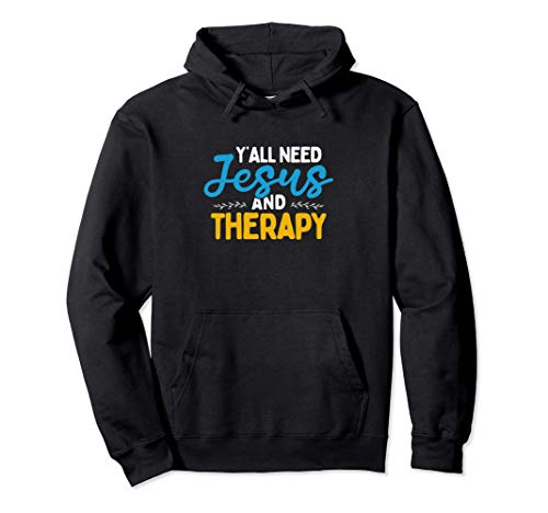 Y'all Need Jesus & A Therapist Gift For Christian Counselors Pullover Hoodie
