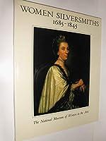 Women Silversmiths 1685-1845