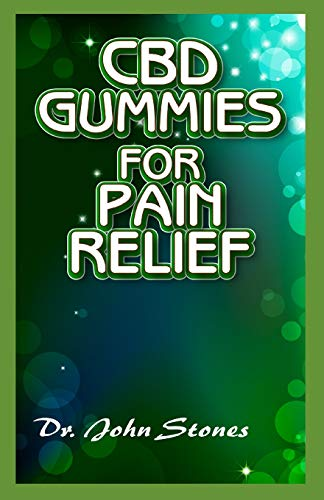 CBD Gummies for Pain relief: A ton of...