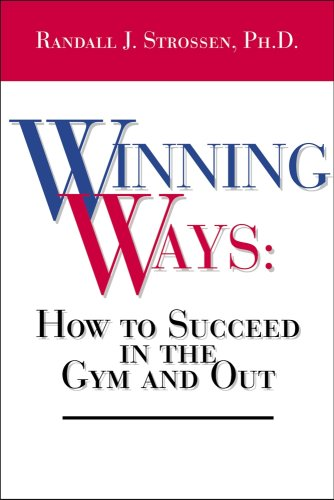 Winning Ways: How To Succeed In The Gym And Out
