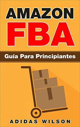 Amazon FBA: Guía Para Principiantes