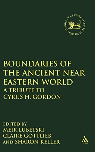 Boundaries of the Ancient Near Eastern World: A Tribute to Cyrus H.Gordon (Jsot Supplement Series, 273)
