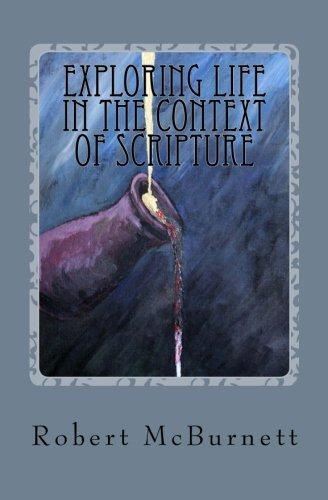 Exploring Life in the Context of Scripture