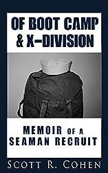 Of Boot Camp & X-Division: Memoir of a Seaman Recruit