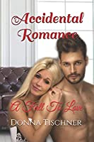 Accidental Romance: A Fall To Love