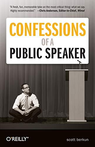 Confessions of a Public Speaker by Scott Berkun