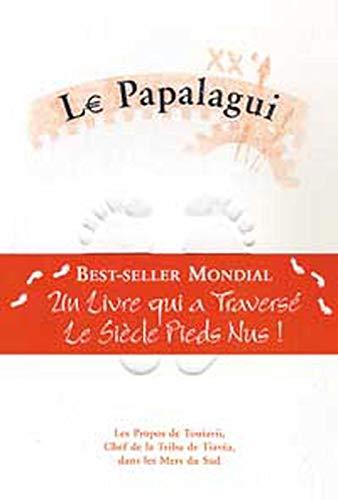 Le Papalagui : Les Propos de Touiavii, Chef de la Tribu de Tiavéa, dans les Mers du Sud