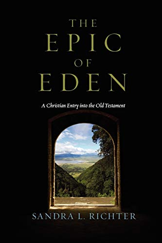 The Epic of Eden: A Christian Entry into the Old Testament
