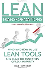 Lean Transformations: When and how to use lean tools and climb the four steps of lean maturity