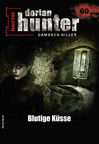 Dorian Hunter 60 - Horror-Serie: Blutige Küsse (Dorian Hunter - Horror-Serie)
