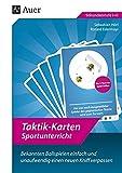 Taktik-Karten Sportunterricht: Bekannten Ballspielen einfach und unaufwendig einen neuen Kniff verpassen (5. bis 13. Klasse)