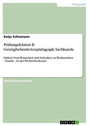 """Prüfungslektion II Geistigbehindertenpädagogik Sachkunde: Einheit: Vom Wünschen und Schenken zu Weihnachten - Stunde: """"In der Wichtelwerkstatt"""""""