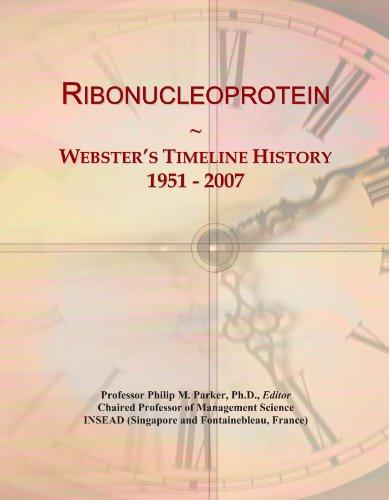 Ribonucleoprotein: Webster's Timeline History, 1951 - 2007