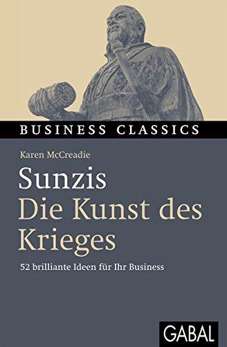 """Sunzis """"Die Kunst des Krieges"""": 52 brilliante Ideen für Ihr Business: 52 brillante Ideen für Ihr Business (Business Classics)"""