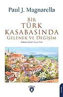 Bir Türk Kasabasinda Gelenek ve Degisim