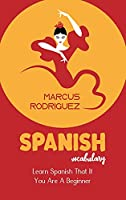 Spanish Vocabulary: Learn Spanish That If You Are A Beginner