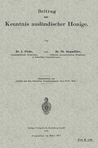 Beitrag zur Kenntnis ausländischer Honige (Arbeiten aus dem Kaiserlichen Gesundheitsamte) (German Edition) (Arbeiten aus dem Kaiserlichen Gesundheitsamte (64/1))