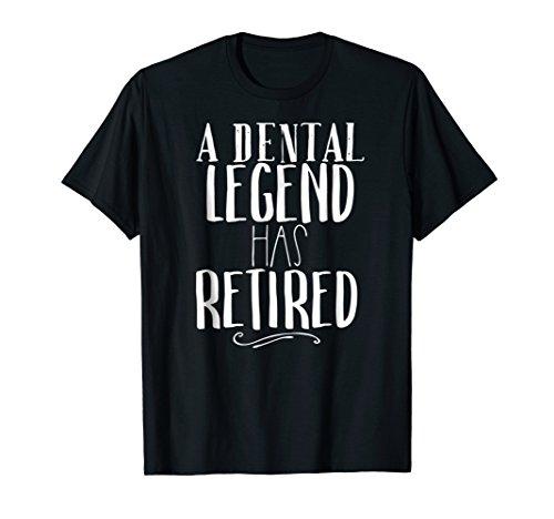 A Dental Legend Has Retired Shirt Dentist Retirement Tee
