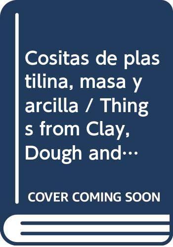Cositas de plastilina, masa y arcilla / Things from Clay, Dough and...