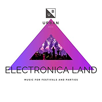 Electronica Land - Music For Festivals And Parties