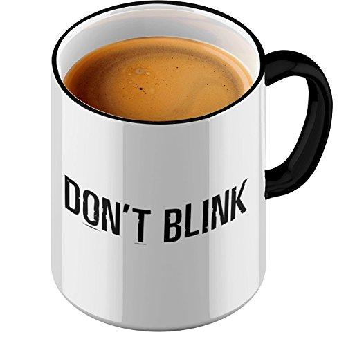 Funtasstic Tasse Dont Blink - Kaffeepott Kaffeebecher by StyloTex