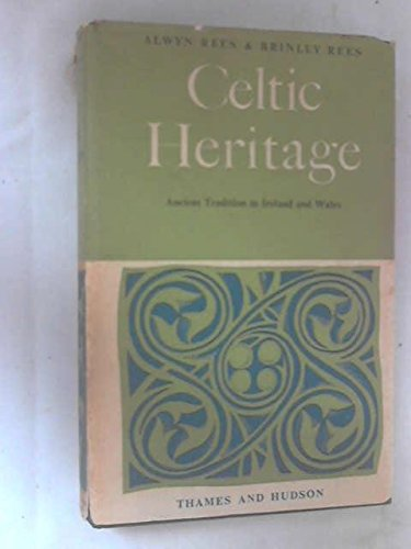 Celtic Heritage: Ancient Tradition in Ireland and Wales