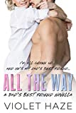 All the Way: A Dad's Best Friend Novella (Unexpected Love Book 1)