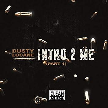 INTRO 2 ME, PT. 1
