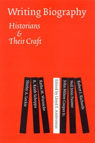 Compare Textbook Prices for Writing Biography: Historians and Their Craft  ISBN 9780803210660 by Ambrosius, Lloyd E.