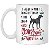 I Just Want To Drink Hot Cocoa, Pet My Blue Lacy Dog Blue And Watch Christmas Movie Coffee Mug White 11 Oz