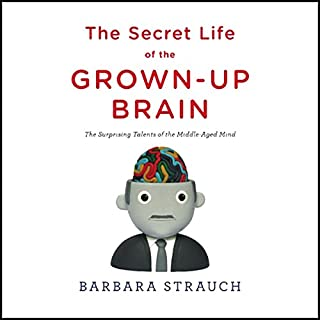 The Secret Life of the Grown-Up Brain audiobook cover art