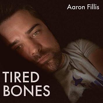 Tired Bones
