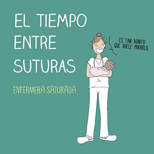 El tiempo entre suturas [The Time Between Sutures] audiobook cover art
